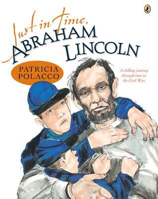 Just in Time, Abraham Lincoln By Polacco, Patricia/ Polacco, Patricia (ILT)