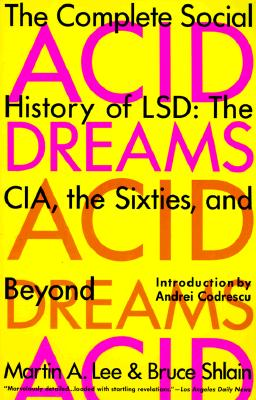 Acid Dreams By Lee, Martin A./ Shlain, Bruce